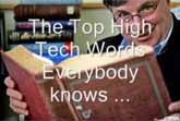 Top Tech Buzzwords Everyone Knows But Few Understand