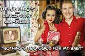 "Jive Aces & Rebecca Grant - ""Nothings Too Good For My Baby"""